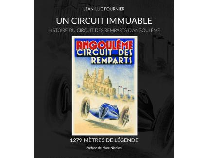 UN CIRCUIT IMMUABLE - HISTOIRE DU CIRCUIT DES REMPARTS D'ANGOULÊME