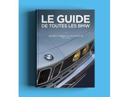 Le Guide de toutes les BMW Volume 2