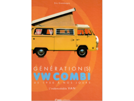 GENERATION(S) VOLKSWAGEN COMBI DE 1950 A NOS JOURS