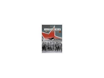 NORMANDIE-NIEMEN 1942-1945 DES PILOTES DE LA FRANCE LIBRE SUR LE FRONT RUSSE