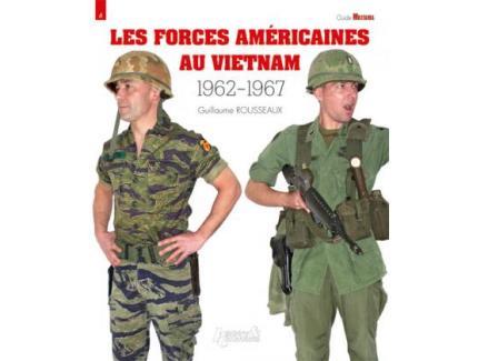 Les forces américaines au Vietnam T1 1962-1967
