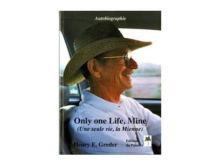 ONLY ONE LIFE, MINE ( UNE SEULE VIE, LA MIENNE )