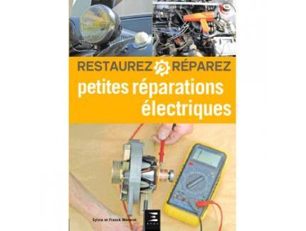 RESTAUREZ ET REPAREZ : PETITES REPARATIONS à ELECTRIQUES