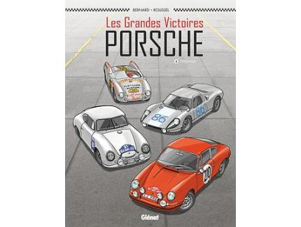 Les grandes victoires Porsche tome 1 1952-1968