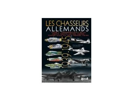 LES CHASSEURS ALLEMANDS 1939 - 1945 TOME 2 :