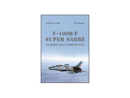 F-100 SUPER SABRE, en service dans l'armée de l'air