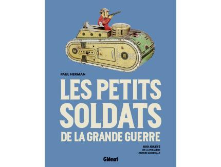 LES PETITS SOLDATS DE LA GRANDE GUERRE