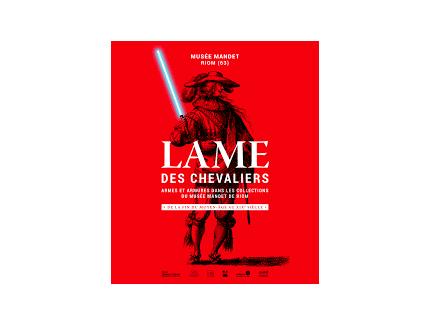 LAME DES CHEVALIERS ARMES ET ARMURES DANS LES COLLECTIONS DU MUSEE MANDET DE RIOM