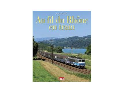 AU FIL DU RHONE EN TRAIN