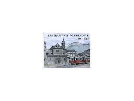 LES TRAMWAYS DE GRENOBLE 1858-1955