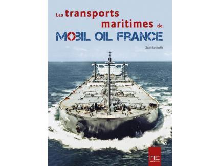 Les transports maritimes de Mobil Oil France