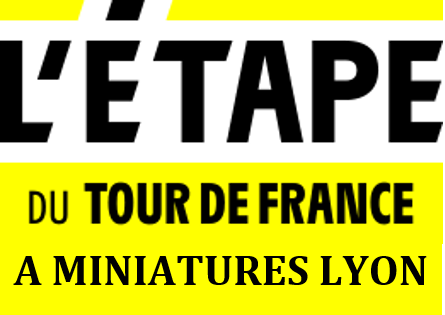 LE TOUR DE FRANCE PASSE PAR MINIATURES LYON !