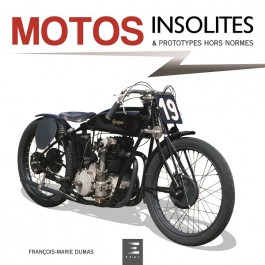 MOTOS INSOLITES & PROTOTYPES HORS NORMES